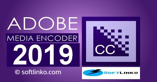 Adobe Media Encoder CC 2019 Free Download [Updated] - SoftLinko